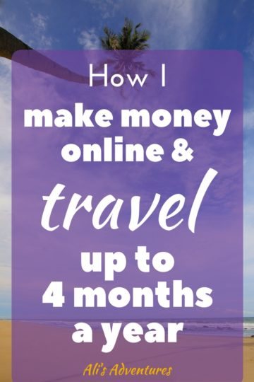 how I make money online and travel up to 4 months a year