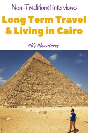 Non-Traditional Interviews round the world travel and living in Cairo